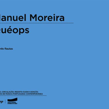 Manuel Moreira | Quéops