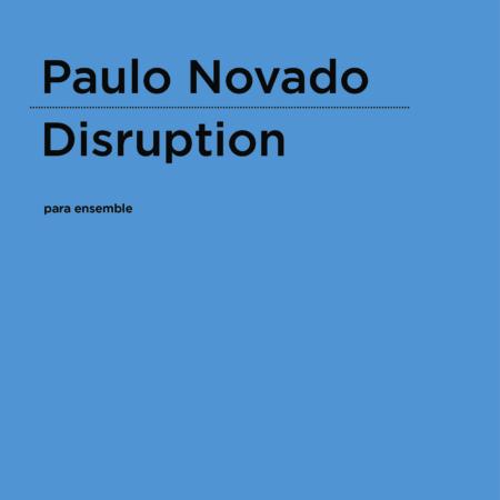 Paulo Novado | Disruption