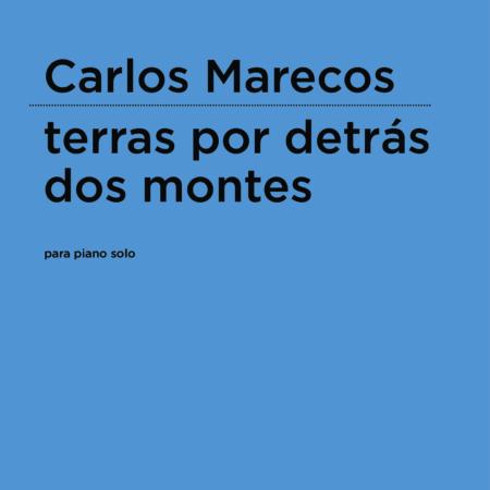 Carlos Marecos | terras por detrás dos montes